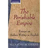 The Perishable Empire: Essays on Indian Writing in English (Oxford India Collection (Paperback))