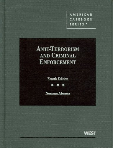 Anti-Terrorism and Criminal Enforcement (American Casebook Series) by Norman Abrams (2011-12-14)