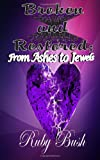 Broken and Restored: from Ashes to Jewels, Ruby Bush, 1492224138