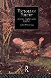 Victorian Poetry: Poetry, Poets and Politics (Routledge Critical History of Victorian Poetry S)