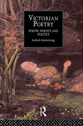 Victorian Poetry: Poetry, Poets and Politics by Isobel Armstrong