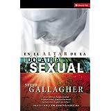 En El Altar De La Idolatria Sexual (Spanish Edition)