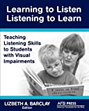 Learning to Listen/Listening to Learn, Lizbeth A. Barclay, 0891284915