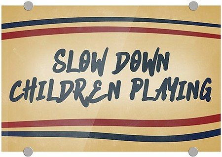 """""""Slow Down Children Playing -Nostalgia Stripes"""" Clear 1/8"""" Acrylic Sign with included Stand-Offs 