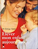 img - for Elever mon enfant aujourd'hui book / textbook / text book