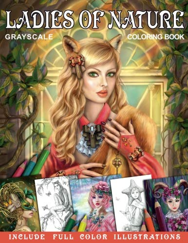 Pdf Crafts Ladies of Nature. Grayscale coloring book. Include FULL COLOR illustrations: Fantasy Coloring Book for Adults