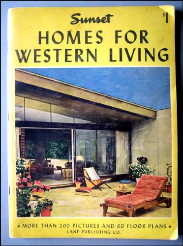 1946 Sunset Homes for Western Living (Cliff May And The Modern Ranch House)