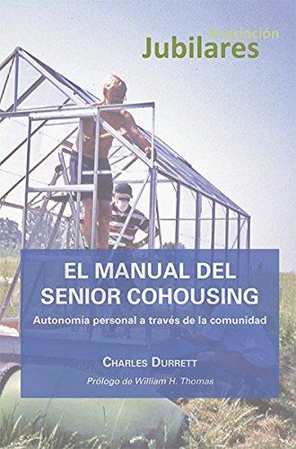 MANUAL DEL SENIOR COHOUSING AUTONOMIA PERSONAL A TRAVES DE LA COMUNIDA