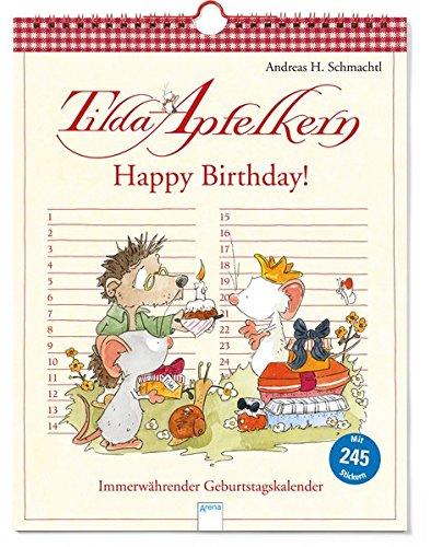 Tilda Apfelkern. Happy Birthday: Immerwährender Geburtstagskalender