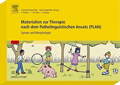 Materialien zur Therapie nach dem Patholinguistischen Ansatz (PLAN): Syntax und Morphologie