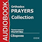 Collection [Russian Edition] Audiobook by  Orthodox Prayers Narrated by Victoriya Serebryanskaya, Valentina Mozar