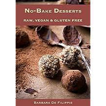 No-bake Desserts: raw, vegan & gluten-free (Italian Edition)
