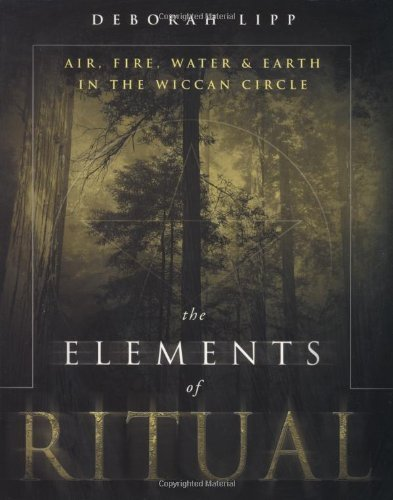 - The Elements of Ritual: Air, Fire, Water & Earth in the Wiccan Circle: Air, Fire, Water and Earth in the Wiccan Circle