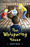 The Whispering House, Elliott Mason, 059547702X