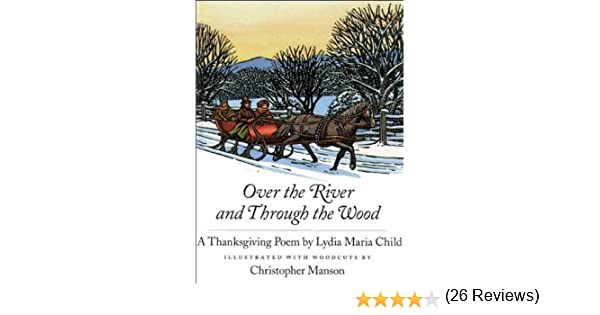 Over the River and Through the Wood: A Thanksgiving Poem: Lydia ...