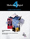 Marketing4Digital Set 4 : A Guide to Print Markets, Cole, Kathryn and Landolt, Kevin, 088362611X