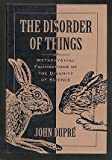 The Disorder of Things, John Dupre, 0674212606