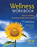 img - for The Wellness Workbook, 3rd ed: How to Achieve Enduring Health and Vitality book / textbook / text book