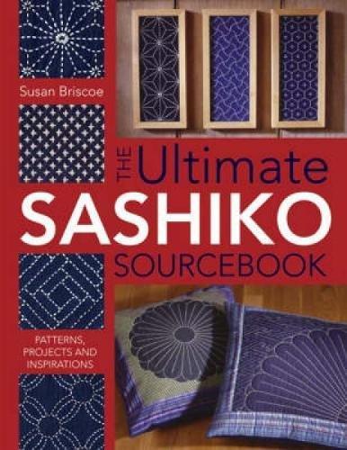 The Ultimate Sashiko Sourcebook [Susan Briscoe] (Tapa Blanda)