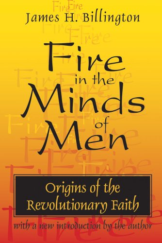 Fire in the Minds of Men: Origins of the Revolutionary Faith