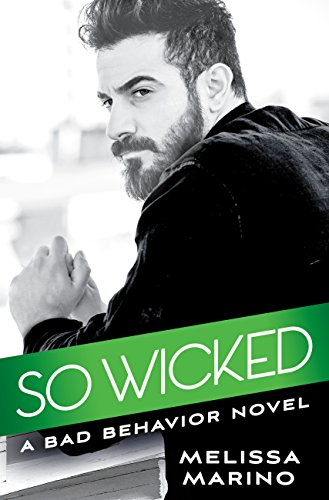 So Wicked (Bad Behavior) by [Marino, Melissa]