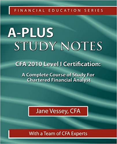 Amazon.com: A-Plus Study Notes For CFA 2010 Level I Certification ...