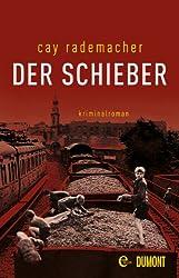 Der Schieber: Kriminalroman