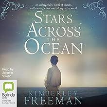 Stars Across the Ocean Audiobook by Kimberley Freeman Narrated by Jennifer Vuletic