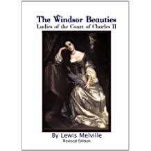 The Windsor Beauties: Ladies of the Court of Charles II
