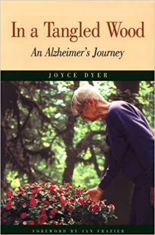 In a Tangled Wood: An Alzheimer's Journey by Joyce Dyer (1996-05-03)