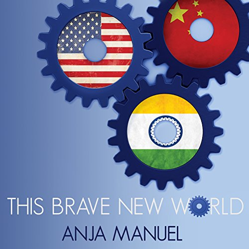 This Brave New World: India, China and the United States by Tantor Audio