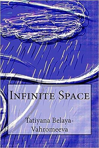Lire des livres en ligne gratuitement sans téléchargementInfinite Space (Russian Edition) by Tatiyana Belaya-Vahromeeva (French Edition) PDF DJVU 1503023877
