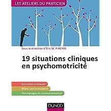 19 situations cliniques en psychomotricité (Les Ateliers du praticien) (French Edition)