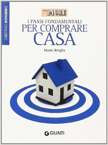 461df2d49977 Amazon.it  I passi fondamentali per comprare casa - Mario Breglia - Libri