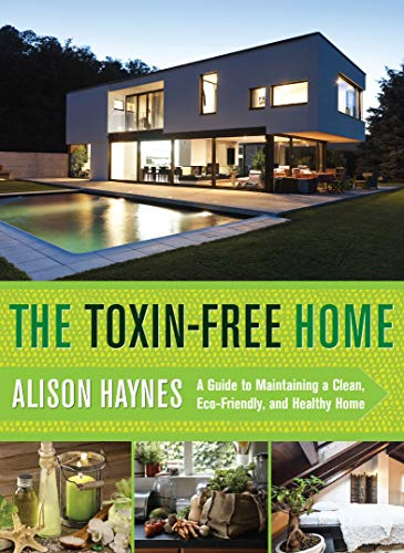 The Toxin-Free Home: A Guide to Maintaining a Clean, Eco-Friendly, and Healthy Home (Second Hand Room Living Furniture)