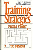 Training Strategies from Start to Finish, Friedman, Paul G. and Yarbrough, Elaine A., 0139269088