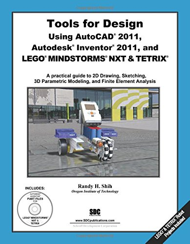 Tools for Design Using AutoCAD 2012, Autodesk Inventor 2012 and LEGO MINDSTORMS NXT & TETRIX
