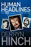 Human Headlines: My 50 Years in the Media