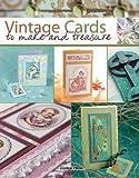 Vintage Cards to Make and Treasure, Judy Balchin and Barbara Gray, 1844486699