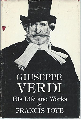 Giuseppe Verdi: His Life and Works