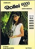 Rollei 6000 Series Users Manual: Slx Through to 6008