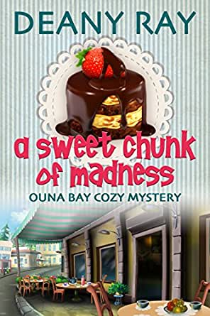 A Sweet Chunk of Madness (Ouna Bay Cozy Mysteries Series