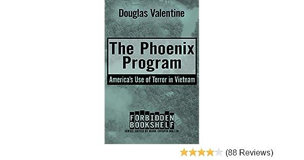 The Phoenix Program Americas Use Of Terror In Vietnam Forbidden Bookshelf Book 5