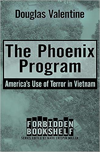 The Phoenix Program America S Use Of Terror In Vietnam