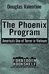 The Phoenix Program: Americau0027s Use Of Terror In Vietnam (Forbidden  Bookshelf)