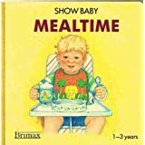 Mealtime (Show Baby)