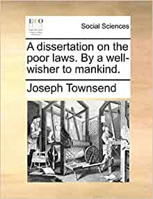 Dissertation on the poor laws joseph townsend