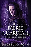 The Faerie Guardian (Creepy Hollow) (Volume 1)