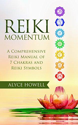Reiki Momentum A Comprehensive Reiki Manual Of Chakras And Reiki