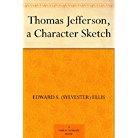 Thomas Jefferson: A Character Sketch